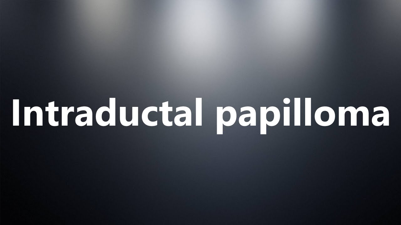 definition of papilloma in medical terminology papillomatosis and malignancy