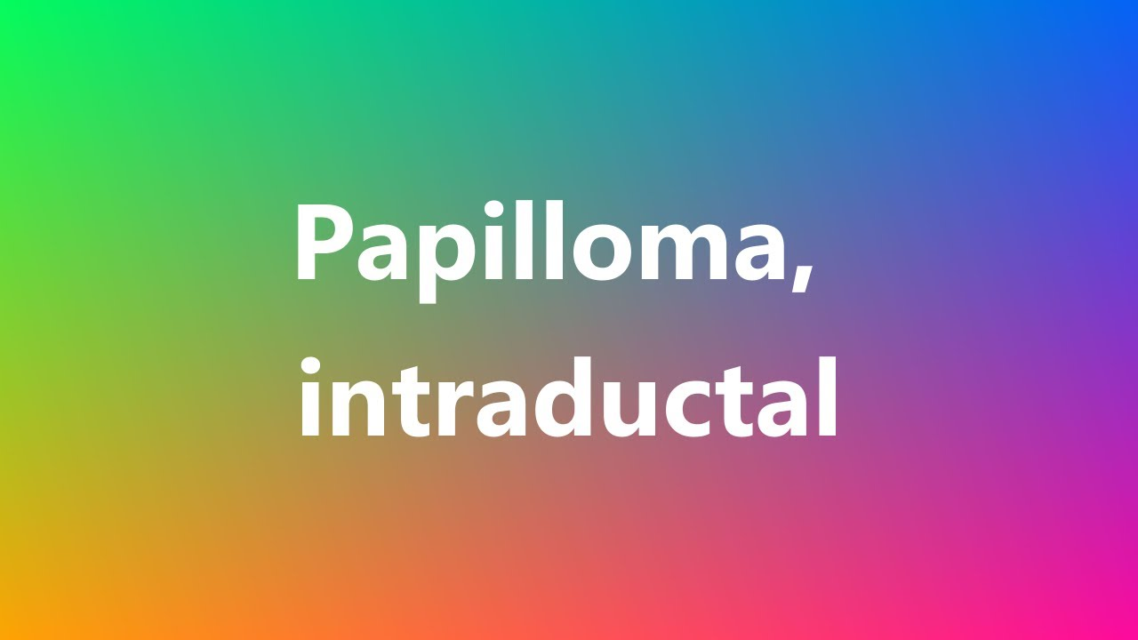 duct papilloma medical term que es l papiloma humano